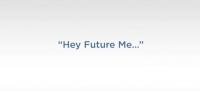 Hey Future Me
