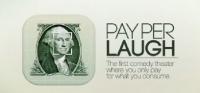 PAY PER LAUGH